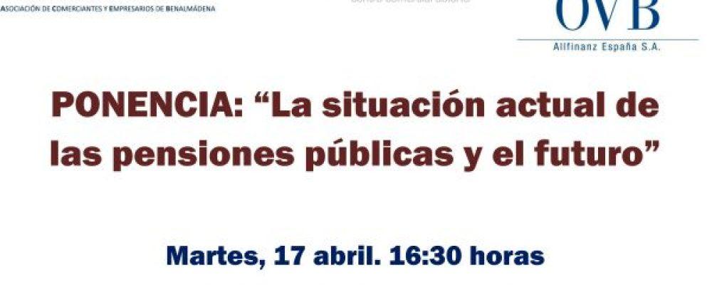 """PONENCIA 17 ABRIL: """"La situación actual de las pensiones públicas y el futuro"""""""